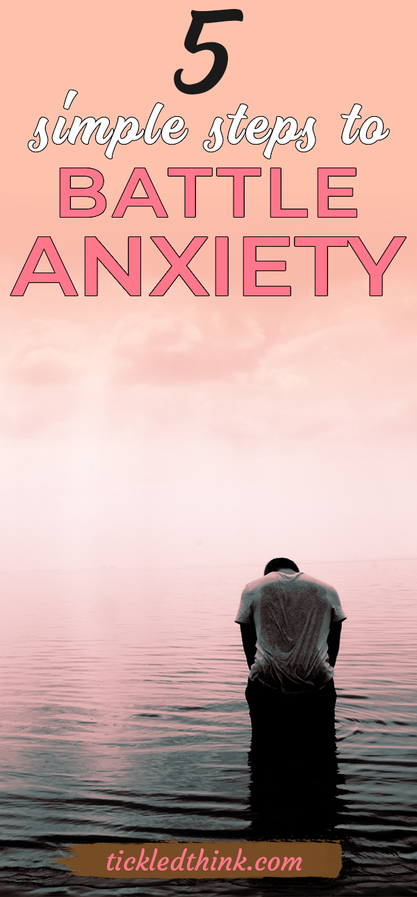 tips on how to battle anxiety