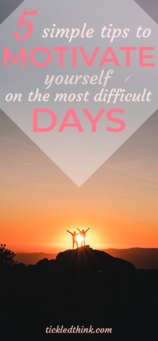 tips to motivate yourself on difficult days3