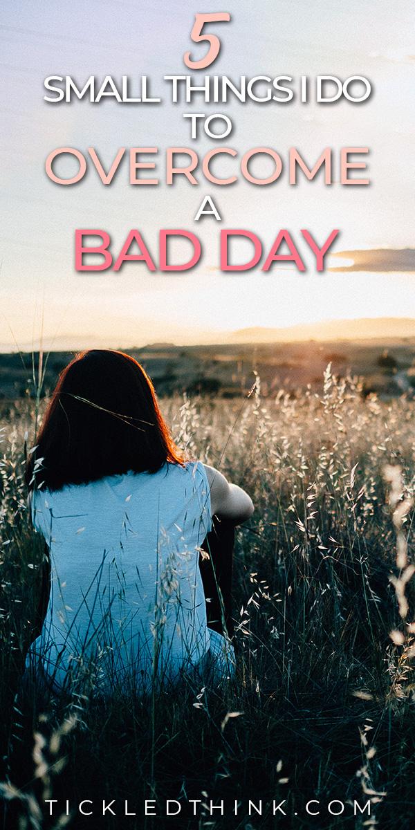overcome a bad day