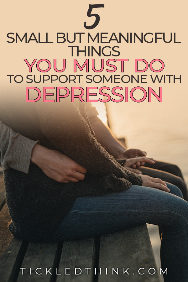 simple yet important things you must do to help someone with depression