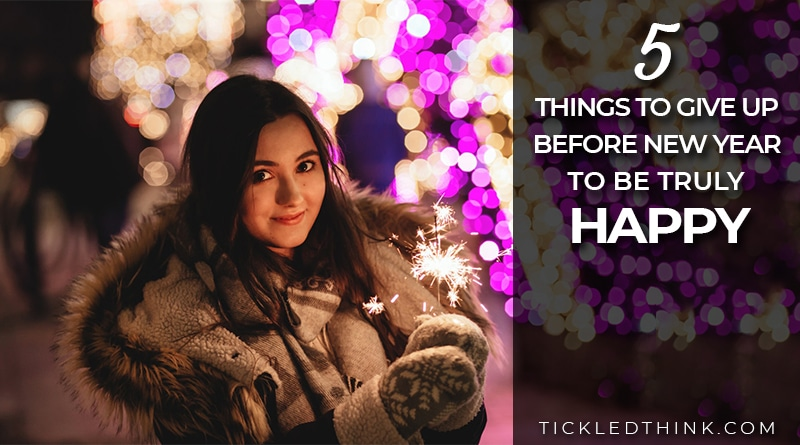 things to give up to be happy before new year
