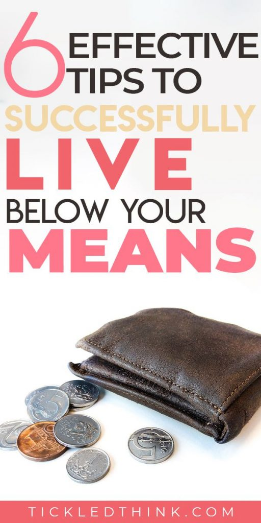 Struggling financially? Want to gain better control of your finances and achieve financial success? Living below your means can help you achieve that. Read on to learn easy and effective tips on how to start living below your means, so you can start saving more money, get out of debt and achieve financial security! #personalfinance #savingmoney #moneytips #frugality #moneysavingtips #savemoney #debtfreelife #payoffdebt #tickledthink