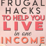 Are you looking for ways to live a more frugal life? Want to easily start saving money? If you want to improve your finances and finally stop being broke, read on to learn easy and effective frugal living tips to help you save money and live on one income.