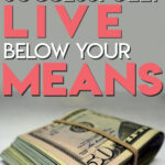 Do you want to finally take control of your money and start living a financially free life? Living below your means is a vital step in helping you achieve financial security and build wealth. Read on to learn easy ways to start spending less while still enjoying life so you can start saving money, get out of debt and achieve financial freedom.