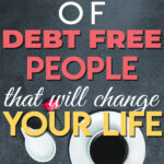 Want to know how to become debt-free? Wondering how some people are living a debt-free life? Read on to learn the habits of debt-free people and how to adapt those habits to help you get out of debt, stay debt free and achieve financial freedom.