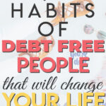 Want to start living a debt free life? Wondering how some people managed to get out of debt and achieve financial freedom? Read on to learn the habits of debt free people and how you can adopt those habits to help you pay off debt and stay debt-free.