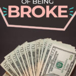 Want to know how to never be poor and stop being broke? If you want to improve your financial situation, read on to learn easy and effective tips on how to finally stop being broke, so you can start building wealth, save money easily and achieve financial independence.