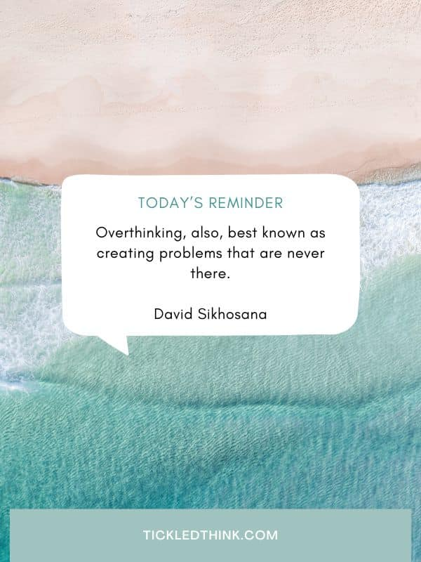 Overthinking quotes and saying